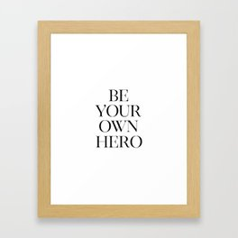 Be Your Own Hero, Inspirational Quote, Typography Wall Art, Motivational Wall Art Framed Art Print