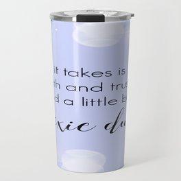 Faith Trust + Pixie Dust Travel Mug