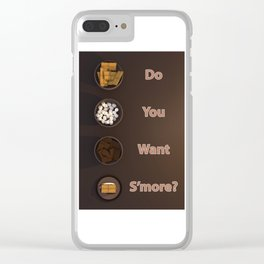 Do you want S'more? Clear iPhone Case
