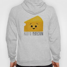 Aged To Perfection - Cheese Hoody
