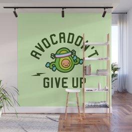 Avocadon't Give Up (Avocado Pun) Wall Mural