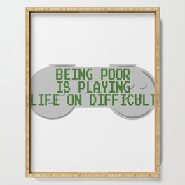 """A Nice Quote Tee For You """"Being Poor Is Playing Life On Difficult"""" T-shirt Design Poverty Hardship Serving Tray"""