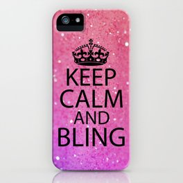 Keep Calm & Bling iPhone Case