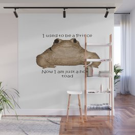 I Used To Be A Prince - Now I Am Just A Horny Toad Wall Mural