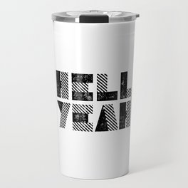 Hell Yeah motivational black and white yeh modern typographic quote poster canvas wall home decor Travel Mug
