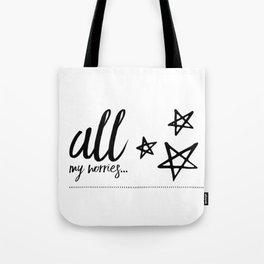 All my worries… Tote Bag