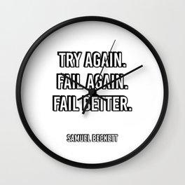 Try again. Fail again. Fail better. - Samuel Beckett Famous Quote Wall Clock