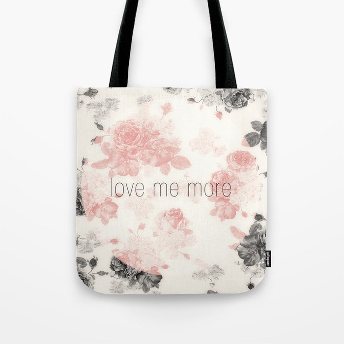 Love Me More Tote Bag
