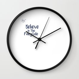 Believe In The Fairytale Wall Clock