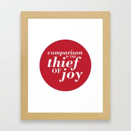 05. Comparison is the thief of joy Framed Art Print