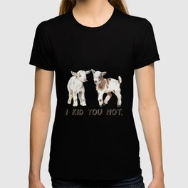 I Kid You Not: Baby Goat Watercolor Illustration T-shirt