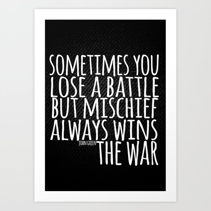 Battle John Green Quote Art Print By Alyssaclark Society6