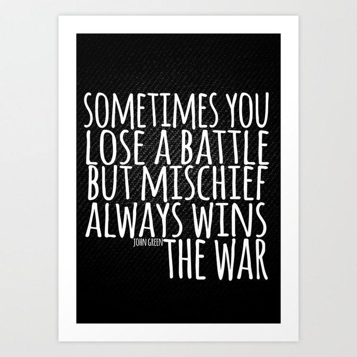 Battle John Green Quote Art Print By Alyssaclark Society6