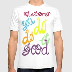 WHATEVER  YOU DO DO IT GOOD Mens Fitted Tee White MEDIUM