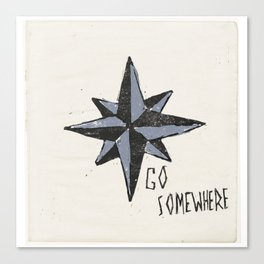 Go Somewhere Canvas Print