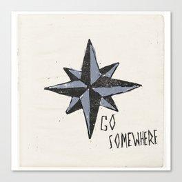 Go Somewhere Canvas Print