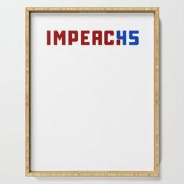 Impeach 45 Trump President impeachment Serving Tray