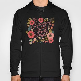 Pretty Swe*ry: Amazing as F Hoody