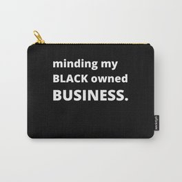 Minding My Black Owned Business Carry-All Pouch