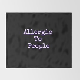 Allergic To People Throw Blanket
