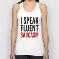 sarcasm Tank Tops featuring I SPEAK FLUENT SARCASM by CreativeAngel