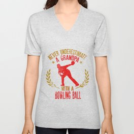 Never Underestimate A Grandpa With A Bowling Ball  Gift for Bowlers Unisex V-Neck