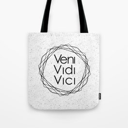 I Came I Saw I Conquered Veni Vidi Vici Tote Bag
