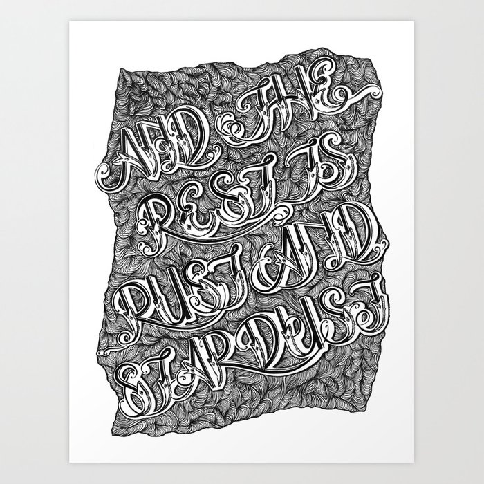 And the Rest is Rust and Stardust Art Print