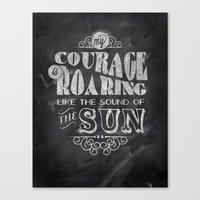 courage Canvas Prints featuring Courage by JenHoney