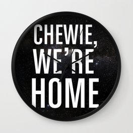 Chewie, We're Home Wall Clock