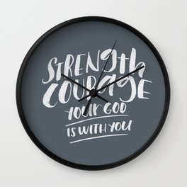 STRENGTH // COURAGE Wall Clock