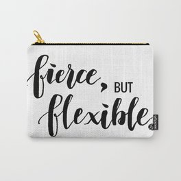 Fierce, but Flexible. Carry-All Pouch