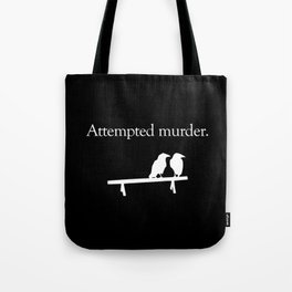 Attempted Murder (white design) Tote Bag