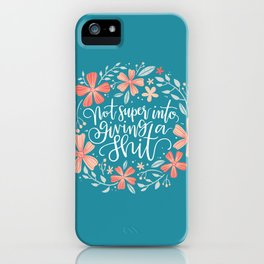 Not super into giving a shit iPhone Case