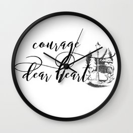 Courage Dear Heart Wall Clock