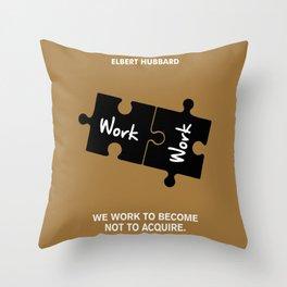 Lab No. 4 - Elbert Hubbard Work Motivational Quotes Poster Throw Pillow