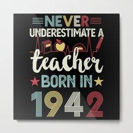 Teacher born in 1942 80th Birthday Gift Teaching Metal Print