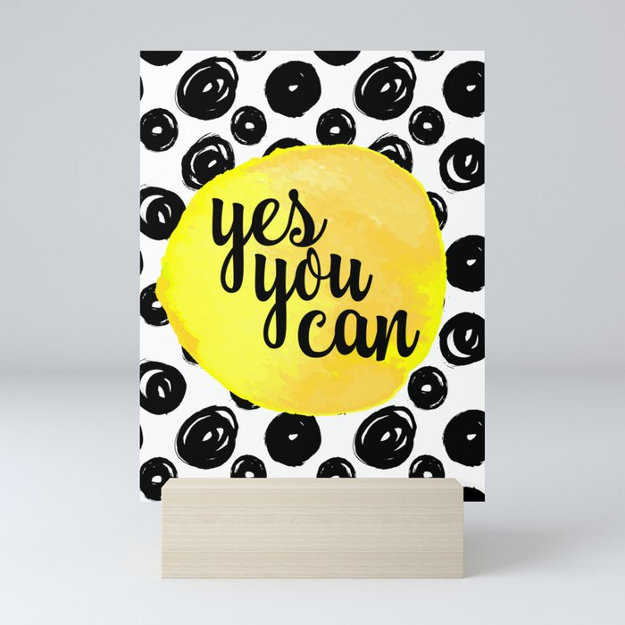Yes You Can Motivational Quote Mini Art Print