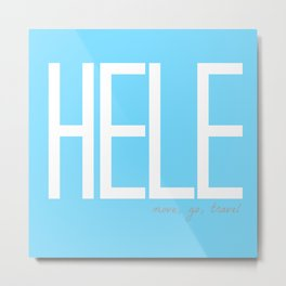 HELE: MOVE, GO, TRAVEL (SKY BLUE) Metal Print