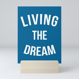 Living The Dream Quote Mini Art Print