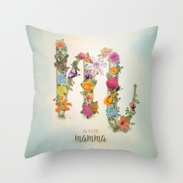 "Floral Monogram M - ""M is for mamma"" - Mother's Day gifts Throw Pillow"