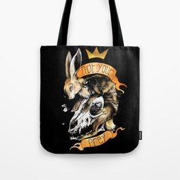Not your prey Tote Bag