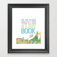 OH THE PLACES YOU'LL GO IN A GOOD BOOK Framed Art Print