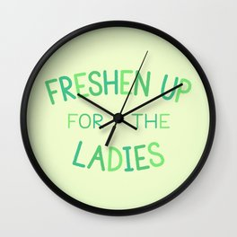 Freshen Up for the Ladies Wall Clock