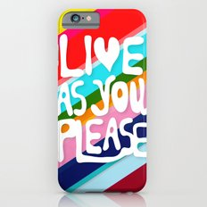 Live as you Please iPhone 6s Slim Case