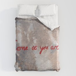 Come As You Are Duvet Cover