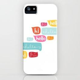 Hi Hello iPhone Case