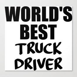 worlds best trucker funny quote Canvas Print