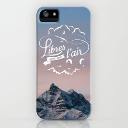 Free as a bird - Libres comme l'air iPhone Case