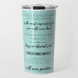 Children's Quote: Breathing Miracle Travel Mug